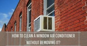 How to Clean a Window Air Conditioner Step by Step without Removing It