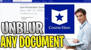 How to Get Unblur Course Hero Answers, Documents, Images Free 2021