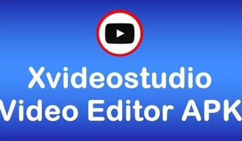 Download XvideoStudio Video Editor APK the Latset Version 2021